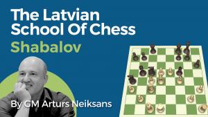 The Latvian School Of Chess: Alexander Shabalov