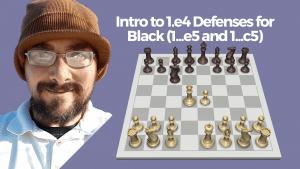 Intro to 1.e4 Defenses for Black (1...e5 and 1...c5)
