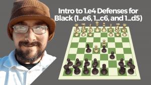 Intro to 1.e4 Defenses for Black (1...e6, 1...c6, and 1...d5)