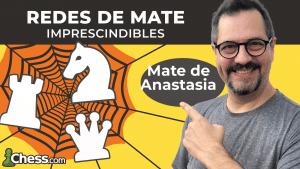 Mate de Anastasia | Redes de mate imprescindibles