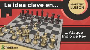 La idea CLAVE en el Ataque Indio de Rey