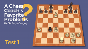 A Chess Coach's Favorite Problems: Test 1