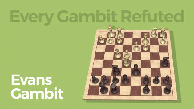Every Gambit Refuted: Evans Gambit