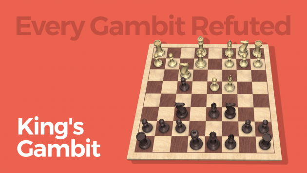 Every Gambit Refuted: King's Gambit