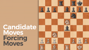 Candidate Moves: Forcing Moves