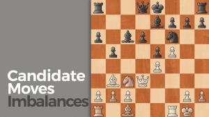 Candidate Moves: Imbalances