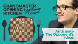 Grandmaster Opening Kitchen: Anticipate The Opponent's Ideas