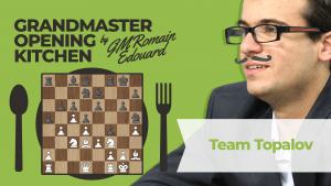Grandmaster Opening Kitchen: Second For Topalov