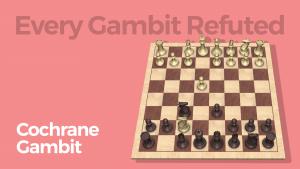 Every Gambit Refuted: Cochrane Gambit