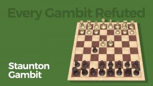 Every Gambit Refuted: Staunton Gambit