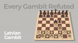 Every Gambit Refuted: Latvian Gambit