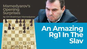 An Amazing Rg1 In The Slav: Mamedyarov's Opening Surprises