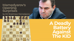 A Deadly Battery Against The KID: Mamedyarov's Opening Surprises