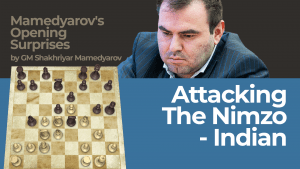 Attacking The Nimzo - Indian: Mamedyarov's Opening Surprises