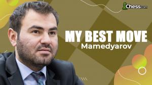 My Best Move - Shakhriyar Mamedyarov