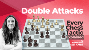 Every Chess Tactic Explained: Double Attacks