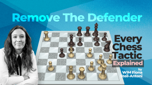 Every Chess Tactic Explained: Remove The Defender