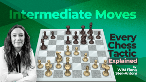 Every Chess Tactic Explained: Intermediate Moves