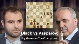 Black vs Kasparov: My Games vs The Champions